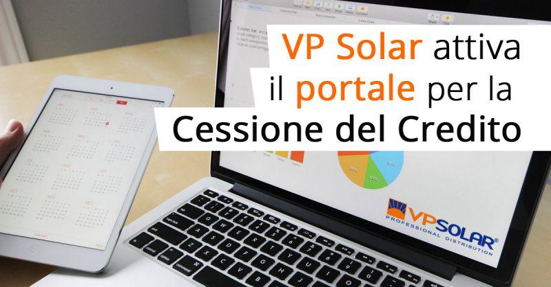 VP Solar ha attivato il suo portale per la Cessione del Credito