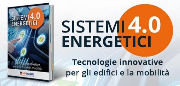Sistemi Energetici 4.0, tecnologie innovative per gli edifici e la mobilità