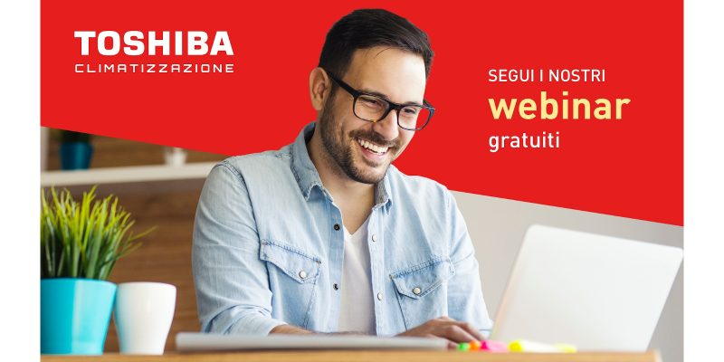 Toshiba Total Training: webinar gratuiti dedicati al mondo della climatizzazione