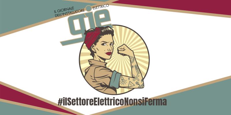 #ilSettoreElettricoNonSiFerma: la testimonianza degli installatori – parte 6