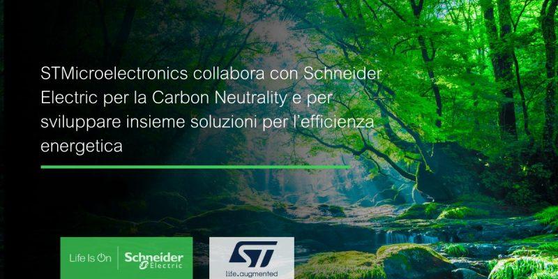 STMicroelectronics: con Schneider Electric verso la Carbon Neutrality
